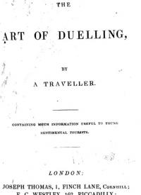 The art of duelling by a traveller. Containing much information useful to young continental tourists