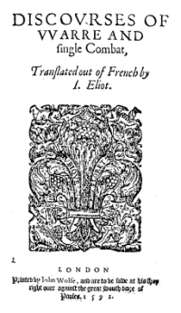 Discourses of Warre and Single Combat, translated out of french by I. Eliot