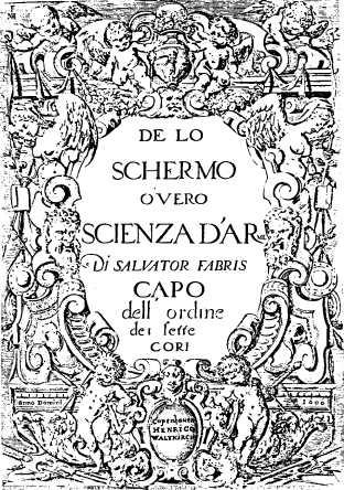 De Lo Schermo, overo Scienza d'Arme di Salvator Fabris Capo dell'ordine dei sette cori
