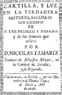 Cartilla, y lvz en la verdadera destreza, sacada de los escritos de D. Lvis Pacheco y Narvaez, y de los Autores que refiere.