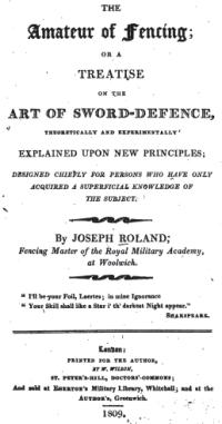 The Amateur of Fencing; or a treatise on the Art of Sword-Defence, theoretically and experimentally explained upon new principles; designed chiefly for persons who have only acquired a superficial knowledge of the subject
