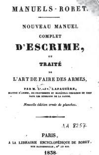 Nouveau manuel complet d'Escrime ou Traité de l'Art de faire des Armes, nouvelle Edition, entierement refondue et ornee de Vignettes intercalees dans le Texte