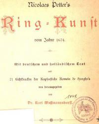 Nicolaes Petter's Ring-Kunst vom Jahre 1674 mit deutschen und hollandischen Text und 71 Lichtdrucken der Kupferstiche Romein de Hooghe's neu herausgegeben von Dr. Karl Wassmansdorff
