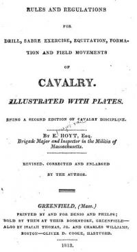 Rules and regulations for drill, sabre exercise, equitation, formation and field movements of cavalry illustrated with plates