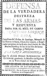 Defensa de la verdadera destreza de las armas, y respuesta... á la carta apologética que le escribío Diego Rodriguez de Guzmán, graduado de maestro de esgrima en la Universidad del Engańo