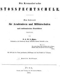 Die Kreußler'sche Stoßfechtschule. Zum Gebrauch für Academien und Militärschulen, nach mathematischen Grundsätzen