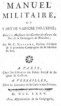 Manuel militaire ou l'art de vaincre par l'épëe, dédié á messieurs les Gardes-du-Corps du Roi de la Compagnie de Noailles. Avec approbation de la compagnie.