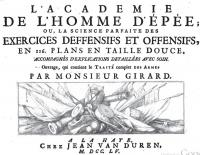 L'académie de l'homme d'épée: ou La science parfaite des exercices défensifs et offensifs en 116 plans en taille douce accompagnes d'explications detaillees avec soin
