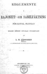 Reglemente i bajonett- och sabelfäktning för Kongl. Flottan. Enligt nadigt uppdrag utarbetadt