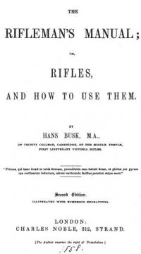 The Rifleman's Manual; or, Rifles and how to use them