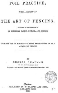 Foil practice, with a review of the art of fencing: according to the theories of La Boëssiére, Hamon, Gomard, and Grisier. For the use of military classes, instructors in the Army and others