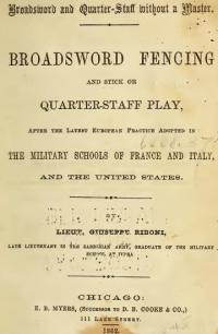 Broadsword and quarter-staff without a master. Broadsword fencing and stick or quarterstaff play, after the latest european pratices adopted in the military schools of France and Italy and the United States