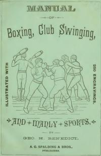 Manual of boxing, club swinging and manly sports