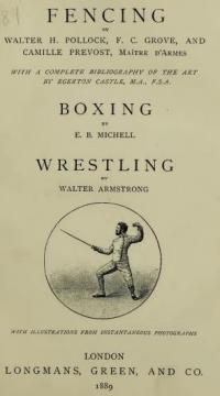 The Badminton Library: Fencing, Boxing & Wrestling